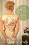 Eva Marie Everson - This Fine Life