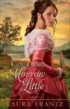 Laura Frantz - Courting Morrow Little