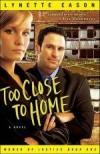 Lynette Eason - Too Close To Home