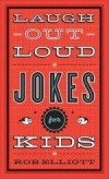 Rob Elliott - Laugh-Out-Loud Jokes For Kids