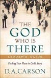 D A Carson - The God Who Is There Leader's Guide