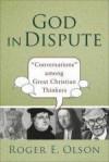 Roger E Olson - God In Dispute