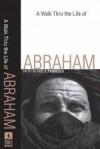 A Walk Thru The Life Of Abraham