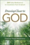 Dianne Neal Matthews - Drawing Closer To God