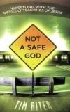 Riter Tim - NOT A SAFE GOD  TIM RITER