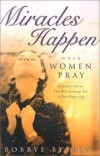 Bobbye Byerly - Miracles Happen When Women Pray
