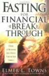 Elmer, Dr Towns, Elmer L. Towns - Fasting for Financial Breakthrough