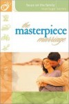 Focus On The Family - MASTERPIECE MARRIAGE THE