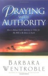 Barbara Wentroble - Praying with authority