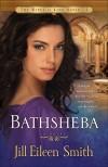Jill Eileen Smith - Bathsheba