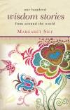 Margaret Silf - One Hundred Wisdom Stories