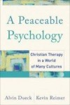 Alvin Dueck, & Kevin Reimer - A Peaceable Psychology