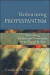 Gerald W Schlabach - Unlearning Protestantism